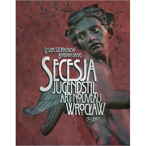 Książka: Secesja wrocławska. Secesja / Art Noveau / Jugendstil. Wrocław.