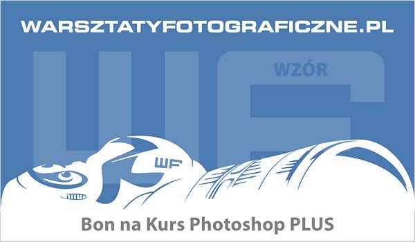 Bon podarunkowy na Kurs Photoshop Plus. Warsztaty Fotograficzne.